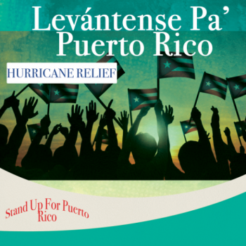 Levántense Pa' Puerto Rico - Stand Up for Puerto Rico