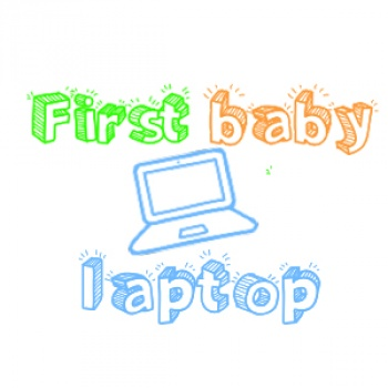First Baby Laptop